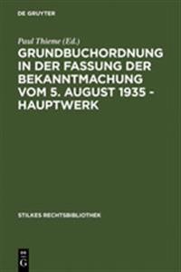 Grundbuchordnung in Der Fassung Der Bekanntmachung Vom 5. August 1935 – Hauptwerk