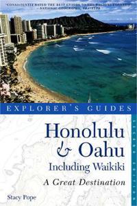 Explorer's Guide Honolulu & O'ahu Including Waikiki