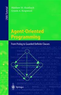 Agent-Oriented Programming - Matthew M  Huntbach - böcker
