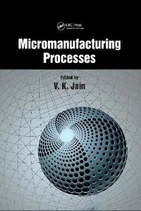 Micromanufacturing Processes