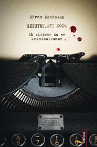 Konsten att döda : så skriver du en kriminalroman