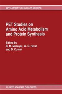 PET Studies on Amino Acid Metabolism and Protein Synthesis