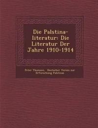 Die Pal¿stina-literatur: Die Literatur Der Jahre 1910-1914
