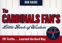 The Cardinals Fan's Little Book of Wisdom