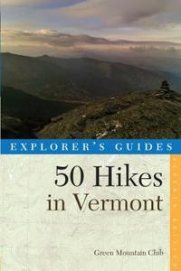 Explorer's Guides 50 Hikes in Vermont