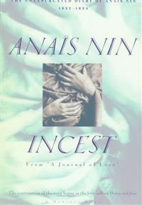 Incest: From a Journal of Love -The Unexpurgated Diary of Anais Nin (1932-1934)