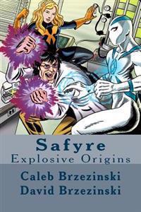 Safyre: Explosive Origins