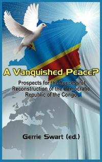 A Vanquished Peace?: Prospects for the Successful Reconstruction