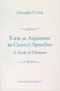 Form As Argument in Cicero's Speeches