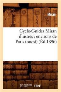 Cyclo-Guides Miran Illustr�s: Environs de Paris (Ouest) (�d.1896)