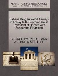 Sabena Belgian World Airways V. Leroy U.S. Supreme Court Transcript of Record with Supporting Pleadings