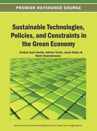 Sustainable Technologies, Policies, and Constraints in the Green Economy