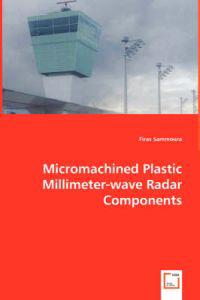 Micromachined Plastic Millimeter-wave Radar Components