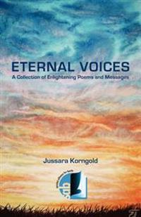 Eternal Voices: A Collection of Enlightening Poems and Messages