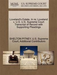 Loveland's Estate, in Re; Loveland V. U.S. U.S. Supreme Court Transcript of Record with Supporting Pleadings