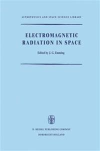 Electromagnetic Radiation in Space: Proceedings of the Third Esro Summer School in Space Physics, Held in Alpbach, Austria, from 19 July to 13 August,