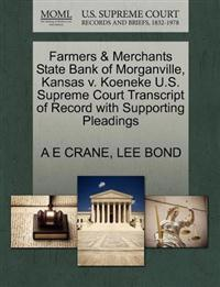 Farmers & Merchants State Bank of Morganville, Kansas V. Koeneke U.S. Supreme Court Transcript of Record with Supporting Pleadings