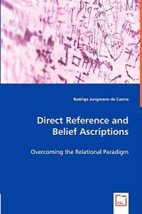 Direct Reference and Belief Ascriptions