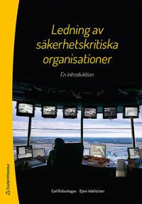 Ledning av säkerhetskritiska organisationer : en introduktion - Carl Rollenhagen, Björn Wahlström | Laserbodysculptingpittsburgh.com
