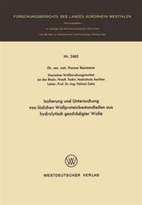 Isolierung Und Untersuchung Von Löslichen Wollproteinbestandteilen Aus Hydrolytisch Geschädigter Wolle