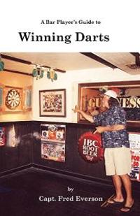 A Bar Players Guide to Winning Darts