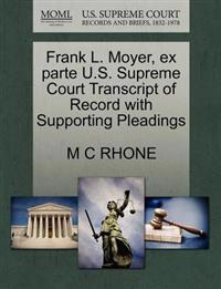 Frank L. Moyer, Ex Parte U.S. Supreme Court Transcript of Record with Supporting Pleadings