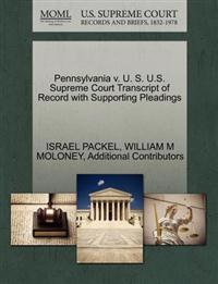 Pennsylvania V. U. S. U.S. Supreme Court Transcript of Record with Supporting Pleadings