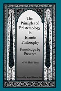 Principles of Epistemology in Islamic Philosophy