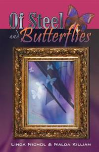 Of Steel and Butterflies