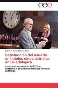 Satisfaccion del Usuario En Hoteles Cinco Estrellas En Guadalajara