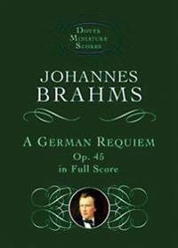 A German Requiem, Op. 45, in Full Score