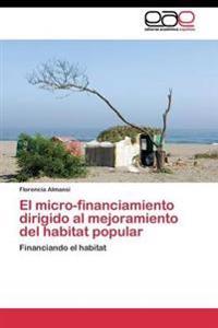 El Micro-Financiamiento Dirigido Al Mejoramiento del Habitat Popular