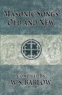 Masonic Songs Old and New