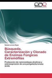 Busqueda, Caracterizacion y Clonado de Enzimas Fungicas Extremofilas
