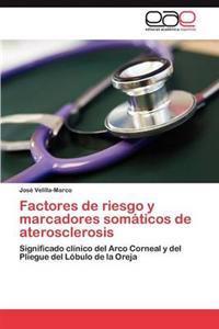 Factores de Riesgo y Marcadores Somaticos de Aterosclerosis