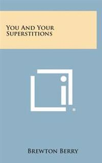 You and Your Superstitions