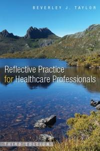 Reflective Practice for Healthcare Professionals: A Practical Guide
