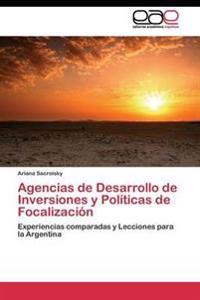 Agencias de Desarrollo de Inversiones y Politicas de Focalizacion