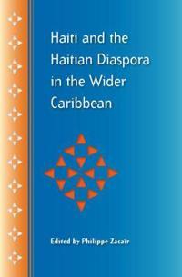 Haiti and the Haitian Diaspora in the Wider Caribbean