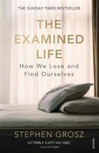 Examined life - how we lose and find ourselves
