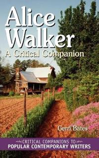 Alice Walker: A Critical Companion