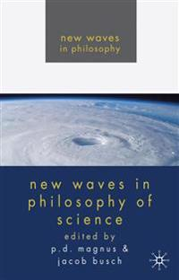 New Waves in Philosophy of Science