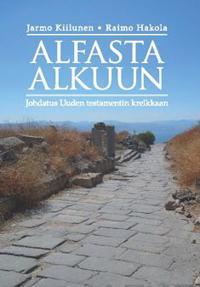 Alfasta alkuun  Johdatus Uuden testamentin Kreikkaan