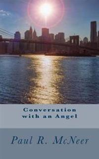Conversation with an Angel: Conversation with an Angel