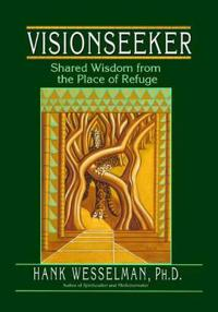 Visionseeker  Sharöd Wisdom from the Place of Refuge - Hank Wesselman - böcker (9781401900281)     Bokhandel