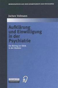 Aufkl�rung Und Einwilligung in Der Psychiatrie