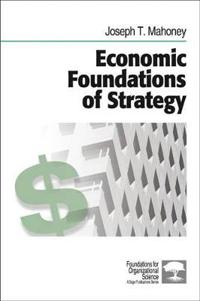 Economic Foundations of Strategy