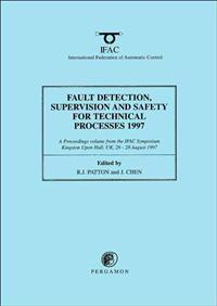 Fault Detection, Supervision, and Safety for Technical Processes 1997 (Safeprocess '97