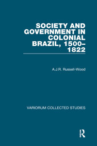 Society and Government in Colonial Brazil, 1500-1822