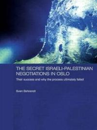 The Secret Israeli-Palestinian Negotiations in Oslo
